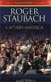 Roger Staubach Captain America: Captain America Personal Memories and Anecdotes About the Super Bowl-Winning Quarterback of America s Team, the Dallas Cowboys (Great American Sports Legends Series)