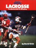 Lacrosse: Fundamentals for Winning (Sports Illustrated Winner s Circle Books)