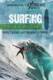 Surfing: The Ultimate Guide (Greenwood Guides to Extreme Sports)