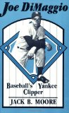 Joe DiMaggio: Baseball s Yankee Clipper