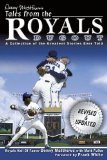 Denny Matthews s Tales from the Royals Dugout: A Collection of the Greatest Stories Ever Told