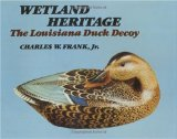 Wetland Heritage: The Louisiana Duck Decoy