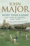 More Than a Game: The Story of Cricket s Early Years