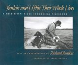 Yankin and Liftin Their Whole Lives: A Mississippi River Commercial Fisherman (Shawnee Books)