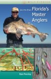 Secrets from Florida s Master Anglers (Wild Florida)