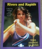 Rivers and Rapids: Canoeing, Rafting and Fishing Guide; Texas, Arkansas and Oklahoma