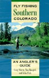 Fly Fishing Southern Colorado: An Angler s Guide