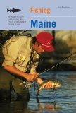 Fishing Maine, 2nd: An Angler s Guide to More than 80 Fresh- and Saltwater Fishing Spots (Regional Fishing Series)