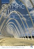 Olympic Cities: City Agendas, Planning, and the World s Games, 1896 - 2016 (Planning, History and Environment Series)