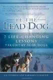 Be the Lead Dog - 7 Life-Changing Lessons Taught By Sled Dogs