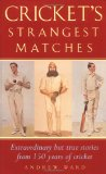 Cricket s Strangest Matches