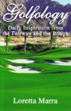 Golfology-- Daily Inspiration from the Fairway and the Rough