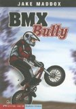 BMX Bully (Impact Books: A Jake Maddox Sports Story)