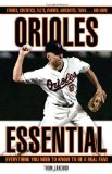 Orioles Essential: Everything You Need to Know to Be a Real Fan! (Essential (Triumph))