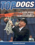 Top Dogs: UConn Huskies 2003-04 Men s Championship Season
