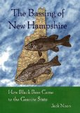 The Bassing of New Hampshire: How Black Bass Came to the Granite State