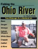 Fishing the Ohio River: From Pittsburgh, Pa., to Markland, Ind.