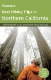 Frommer s Best Hiking Trips in Northern California (Frommer s Best Hiking Trips: Northern California)