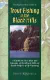 Trout Fishing in the Black Hills: A Guide to the Lakes and Streams of the Black Hill of South Dakota and Wyoming