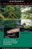 On the Fly Guide to the Northwest: The 40 best Flyfishing Waters of Oregon and Washington (On the Fly Guide To...)