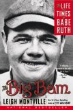 The Big Bam: The Life and Times of Babe Ruth