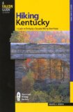 Hiking Kentucky, 2nd: A Guide to Kentucky s Greatest Hiking Adventures (State Hiking Series)