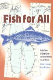 Fish For All: An Oral History of Multiple Claims and Divided Sentiment on Lake Michigan (Michigan And The Great Lakes)