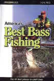 America s Best Bass Fishing: The Fifty Best Places to Catch Bass