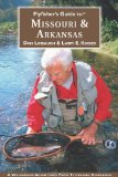 Flyfisher s Guide to Missouri and Arkansas (Flyfisher s Guides) (Flyfisher s Guides)