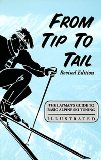 From Tip to Tail: The Layman s Guide to Basic Alpine Ski Tuning