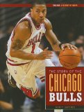 The Story of the Chicago Bulls (NBA: A History of Hoops)