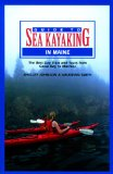 Guide to Sea Kayaking in Maine : The Best Day Trips and Tours from Casco Bay to Machias
