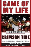 Game of My Life Alabama Crimson Tide: Memorable Stories of Crimson Tide Football (Revised and Updated Edition) (Game of My Life)