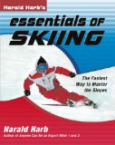 Harald Harb s Essentials of Skiing: The Fastest Way to Master the Slopes