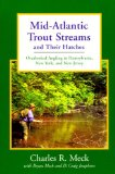 Mid-Atlantic Trout Streams and Their Hatches: Overlooked Angling in Pennsylvania, New York, and New Jersey