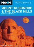 Moon Mount Rushmore and the Black Hills: Including the Badlands (Moon Handbooks)