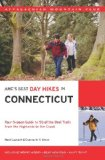 AMC s Best Day Hikes in Connecticut: Four-Season Guide to 50 of the Best Trails from the Highlands to the Coastal Lowlands