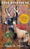 Deer Hunting 101: The Beginner s Guide to Deer Hunting