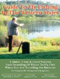 Business Traveler s Guide to Fly Fishing the Western States