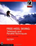 Free-Heel Skiing: Telemark and Parallel Techniques for All Conditions (Mountaineers Outdoor Expert Series)