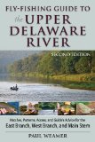 Fly-fishing Guide to the Upper Delaware River: 2nd Edition