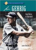 Sterling Biographies: Lou Gehrig: Iron Horse of Baseball