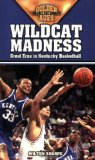 Wildcat Madness: Great Eras in Kentucky Basketball (Golden Ages of College Sports)
