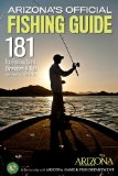 Arizona s Official Fishing Guide: 181 Top Fishing Spots, Directions and Tips