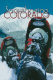 Snowshoeing Colorado, 3rd Edition