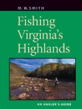 Fishing Virginia s Highlands: An Angler s Guide (Angler s Guides)