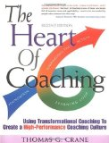 The Heart of Coaching: Using Transformational Coaching to Create a High-Performance Coaching Culture (3rd Edition)