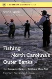 Fishing North Carolina s Outer Banks: The Complete Guide to Catching More Fish from Surf, Pier, Sound, and Ocean (Southern Gateways Guides)