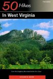 50 Hikes in West Virginia: From the Allegheny Mountains to the Ohio River