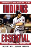 Indians Essential: Everything You Need to Know to Be a Real Fan! (Essential (Triumph))